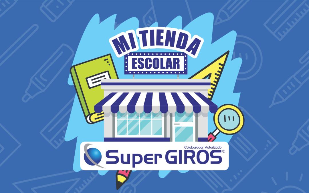 """Campaña """"Mi Tienda Escolar SuperGIROS"""""""